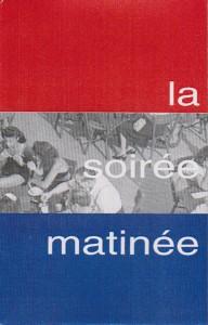La Soirée Matinée cassette