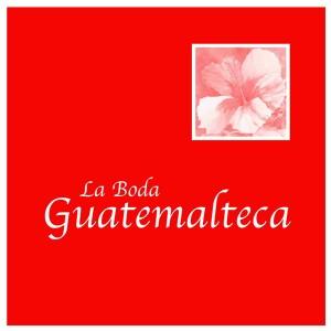 La Boda Guatemalteca CDEP