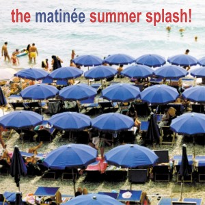 The Matinée Summer Splash! CD