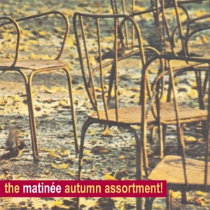 The Matinée Autumn Assortment! CD