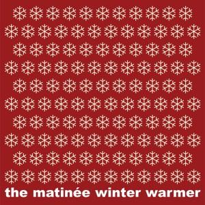 The Matinée Winter Warmer CD