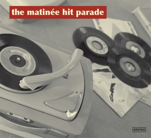 The Matinée Hit Parade CD