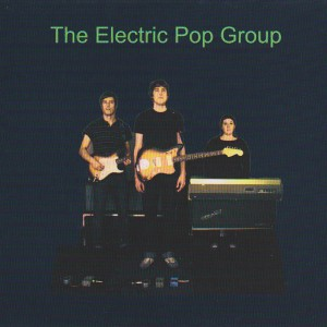 The Electric Pop Group CD (self-released)